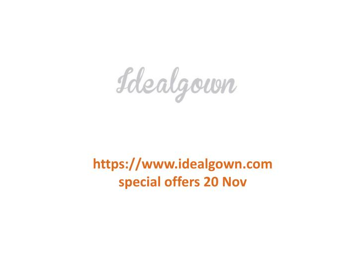 Https://www.idealgown.comspecial offers 20 Nov