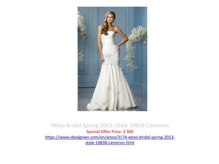 Wtoo Bridal Spring 2013- Style 10838 Cameron