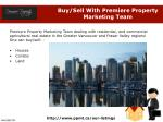 buy sell with premiere property marketing team