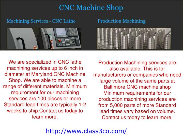 We are specialized in CNC lathe machining services up to 6 inch in diameter at Maryland CNC Machine Shop. We are able to machine a range of different