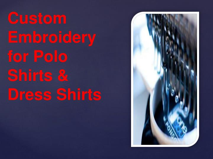 Custom Embroidery for Polo Shirts & Dress Shirts