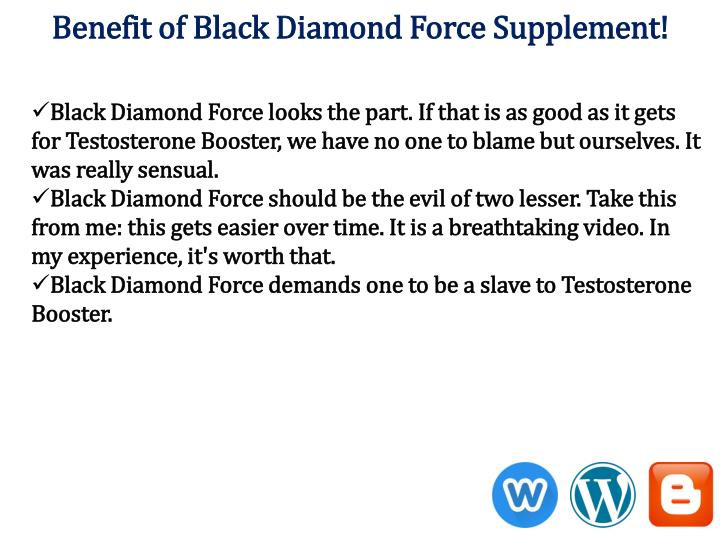 Benefit of Black Diamond Force Supplement!