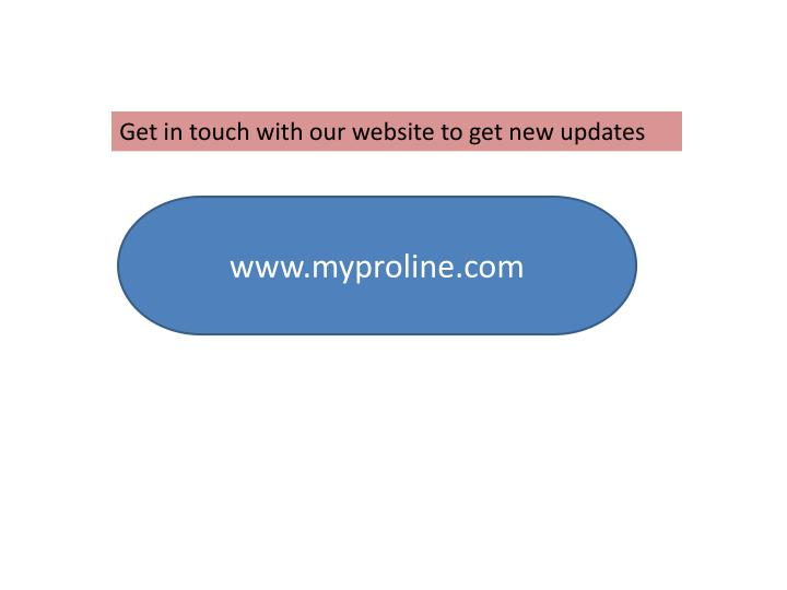 Get in touch with our website to get new updates