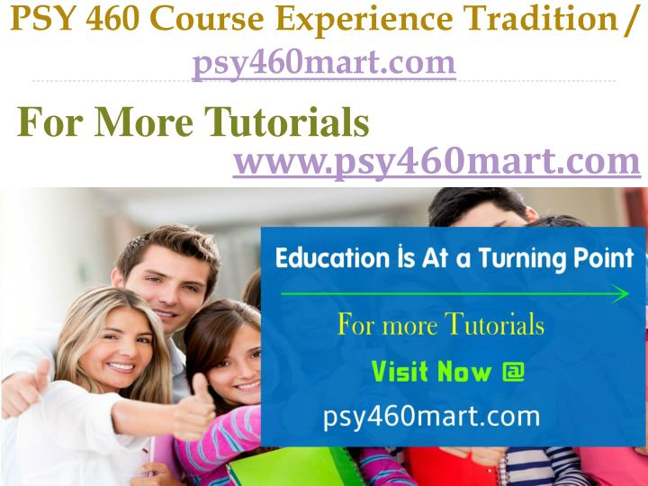 Psy 460 course experience tradition psy460mart com