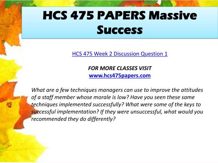 HCS 475 PAPERS Massive Success