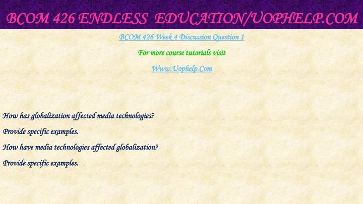 BCOM 426 Endless  Education/
