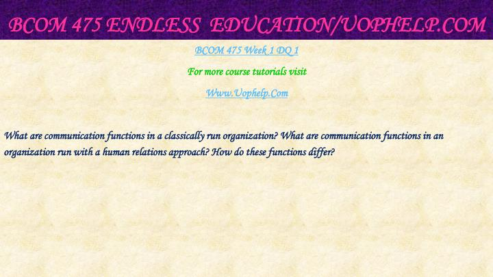 Bcom 475 endless education uophelp com2