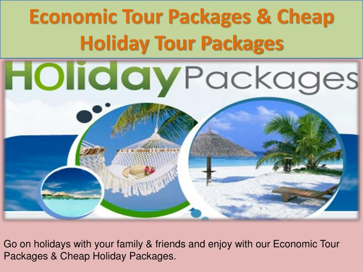 Economic Tour Packages & Cheap Holiday Tour Packages