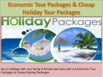economic tour packages cheap holiday tour packages