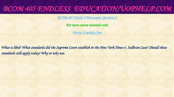 BCOM 405 Endless  Education/