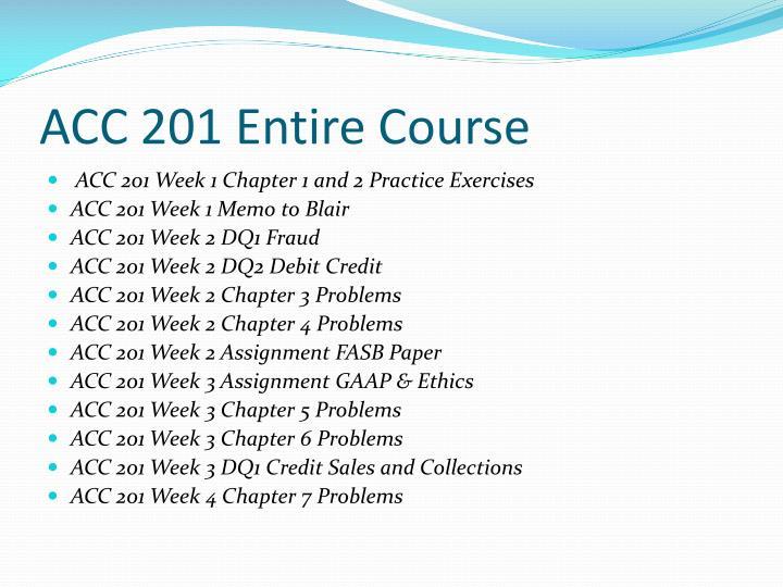 ACC 201 Entire Course