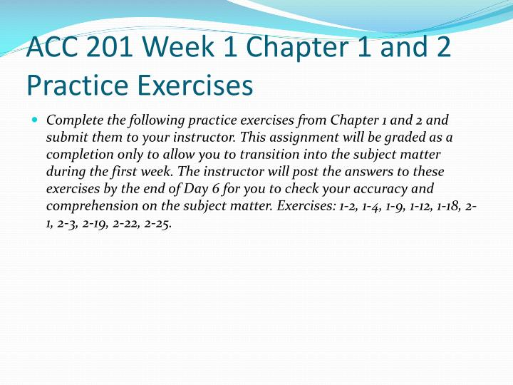 Acc 201 week 1 chapter 1 and 2 practice exercises