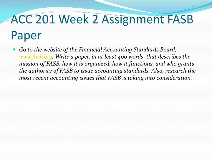 ACC 201 Week 2 Assignment FASB Paper