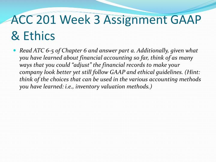 ACC 201 Week 3 Assignment GAAP & Ethics