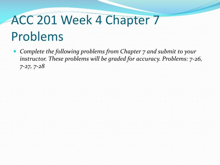 ACC 201 Week 4 Chapter 7 Problems