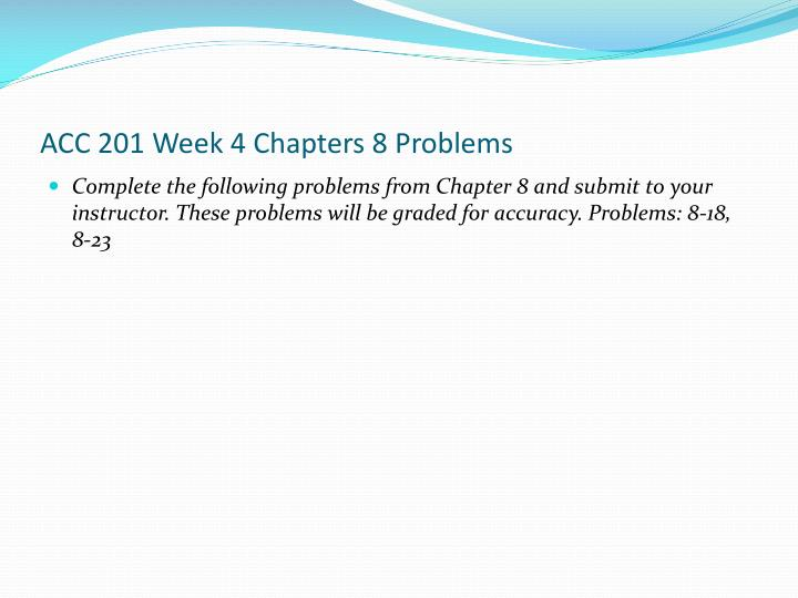 ACC 201 Week 4 Chapters 8 Problems