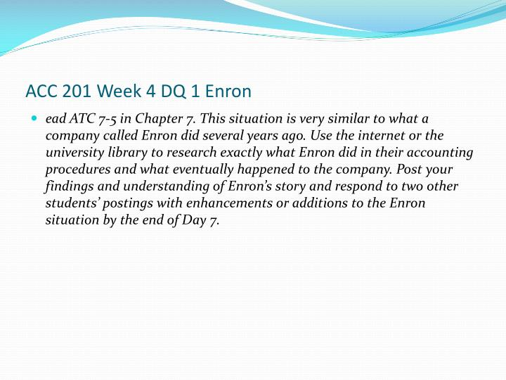 ACC 201 Week 4 DQ 1 Enron