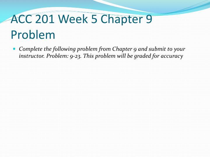 ACC 201 Week 5 Chapter 9 Problem