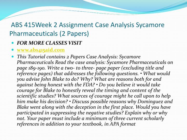 ABS 415Week 2 Assignment Case Analysis Sycamore Pharmaceuticals (2 Papers)