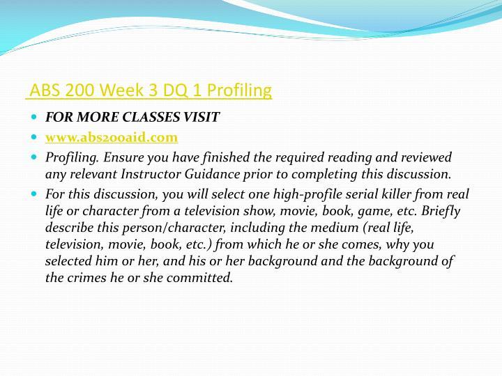 ABS 200 Week 3 DQ 1 Profiling