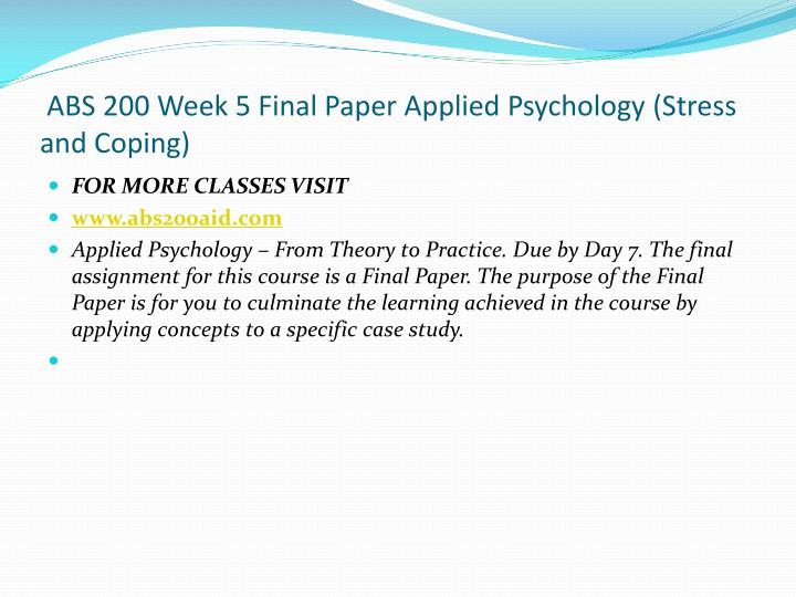 ABS 200 Week 5 Final Paper Applied Psychology (Stress and Coping)
