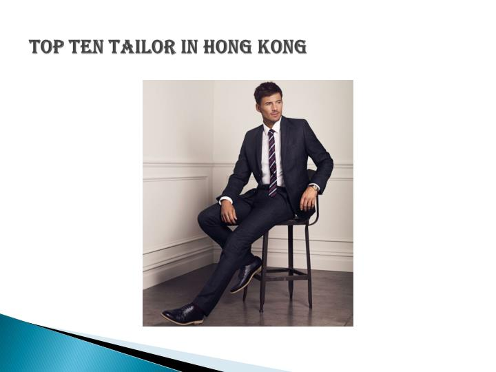 TOP TEN TAILOR IN HONG KONG