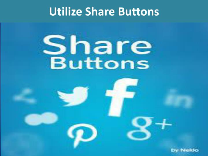 Utilize Share Buttons