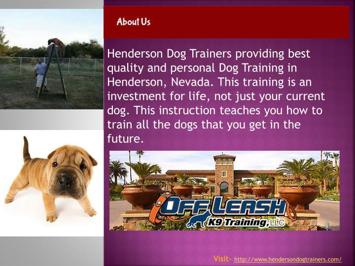 Henderson Dog Trainers providing best quality and personal Dog Training in Henderson, Nevada. This t...