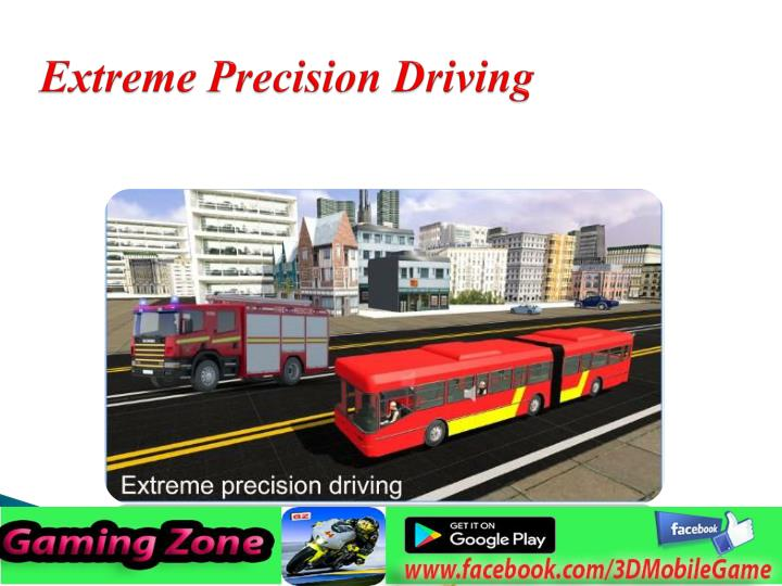 Extreme precision driving