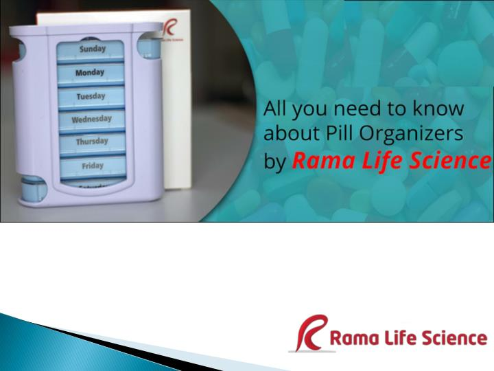 All you need to know about pill organizers by rama life science