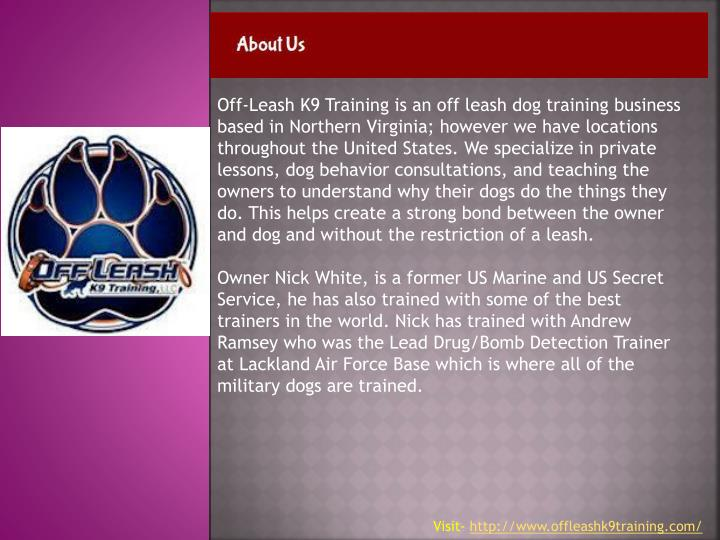 Off-Leash K9 Training is an off leash dog training business based in Northern Virginia; however we h...