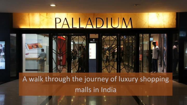 A walk through the journey of luxury shopping malls in India