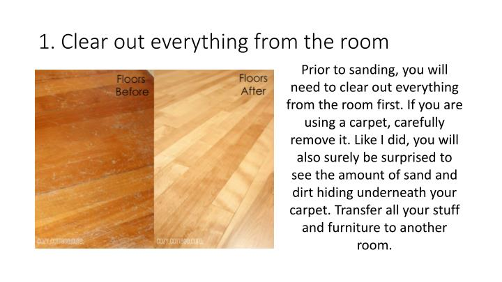 1. Clear out everything from the room