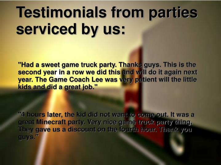 Testimonials from parties            serviced by us: