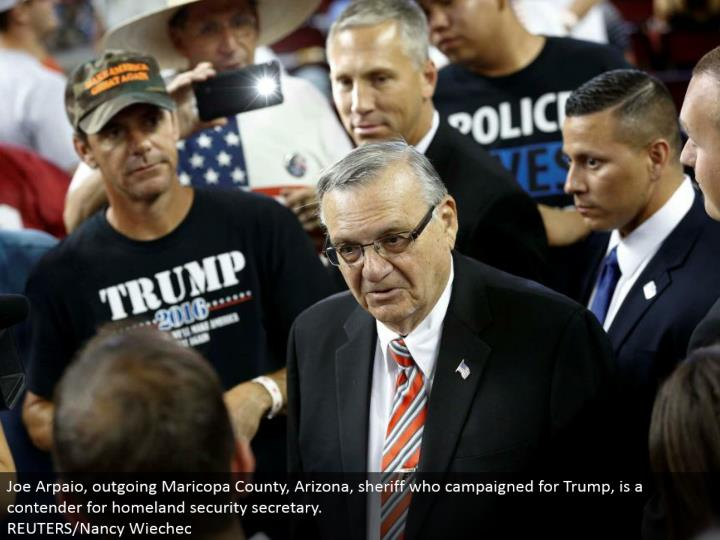Joe Arpaio, active Maricopa County, Arizona, sheriff who crusaded for Trump, is a contender for country security secretary. REUTERS/Nancy Wiechec