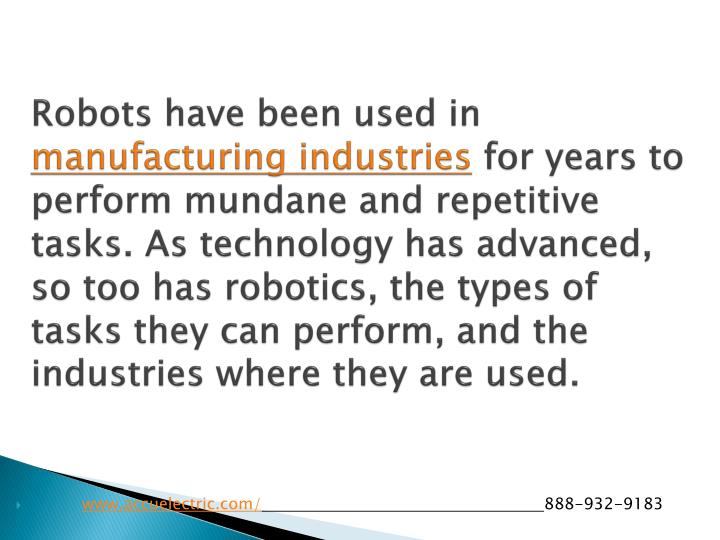 Robots have been used in