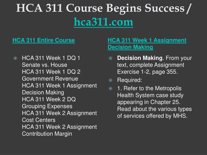 Hca 311 course begins success hca311 com1