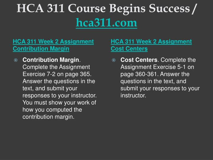 HCA 311 Course Begins Success /