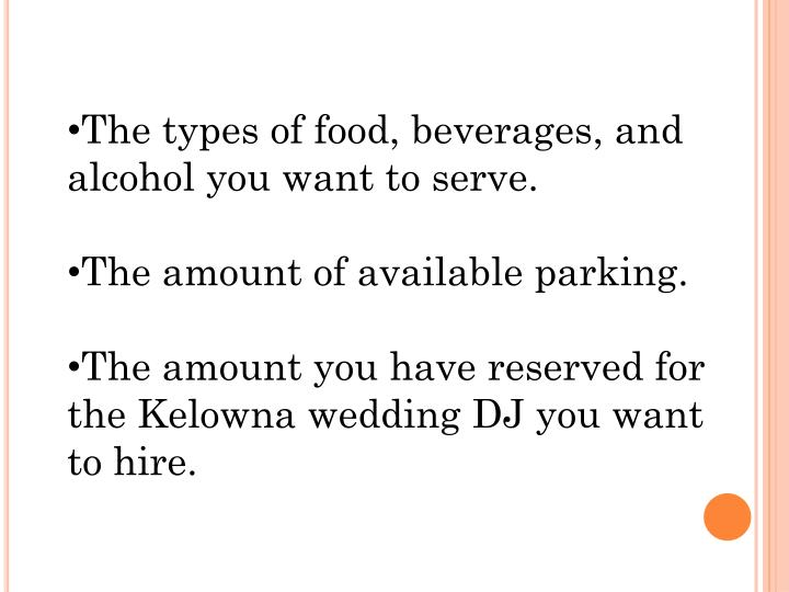 The types of food, beverages, and alcohol you want to serve
