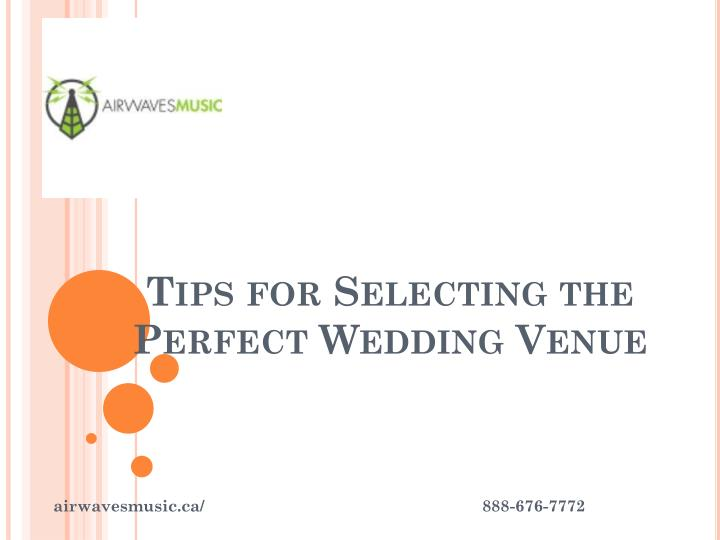 Tips for selecting the perfect wedding venue
