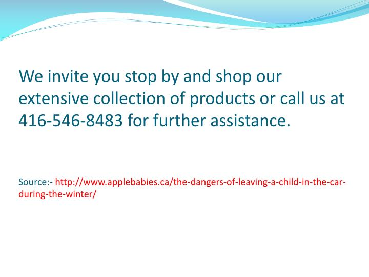 We invite you stop by and shop our extensive collection of products or call us at 416-546-8483 for further assistance.