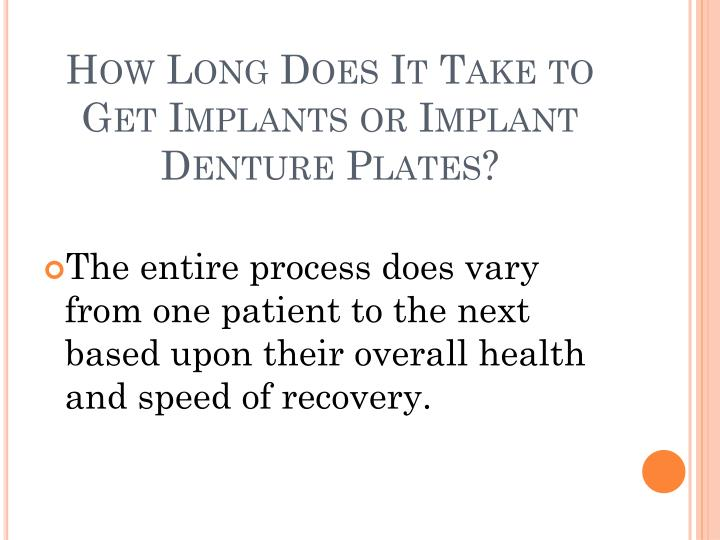 How Long Does It Take to Get Implants or Implant Denture Plates?