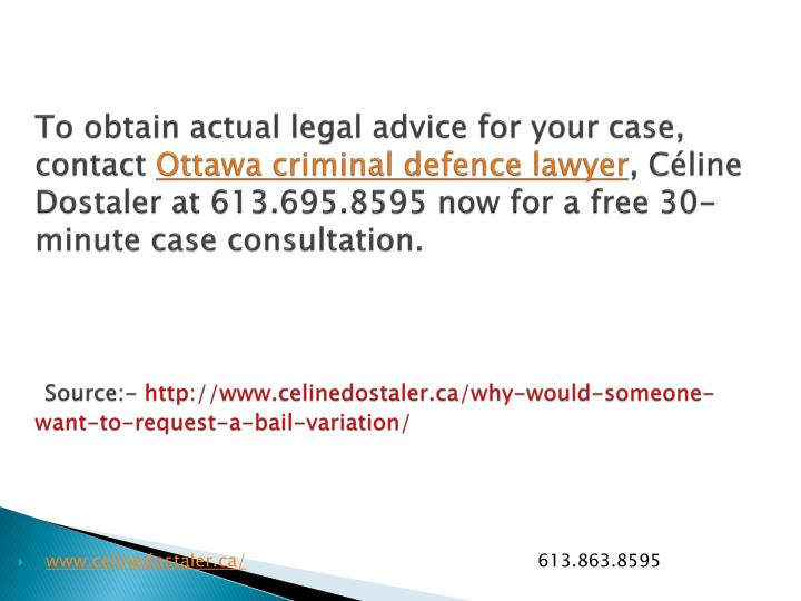 To obtain actual legal advice for your case, contact