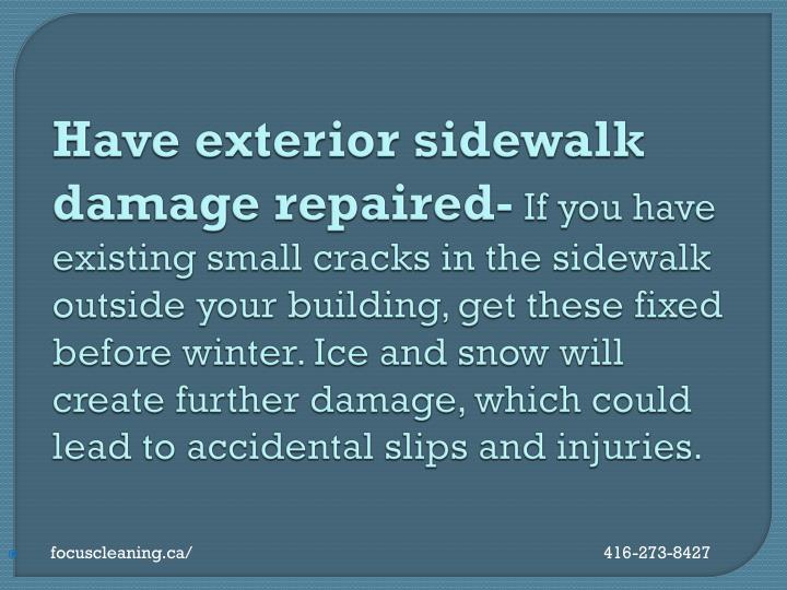 Have exterior sidewalk damage