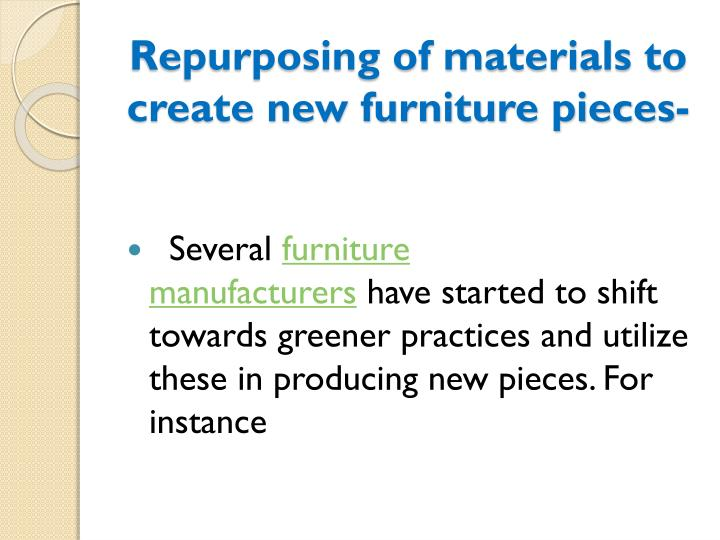 Repurposing of materials