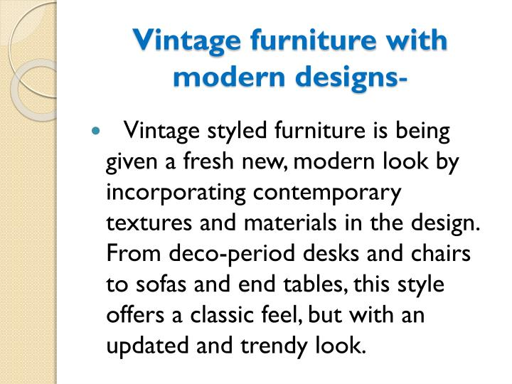 Vintage furniture with modern designs