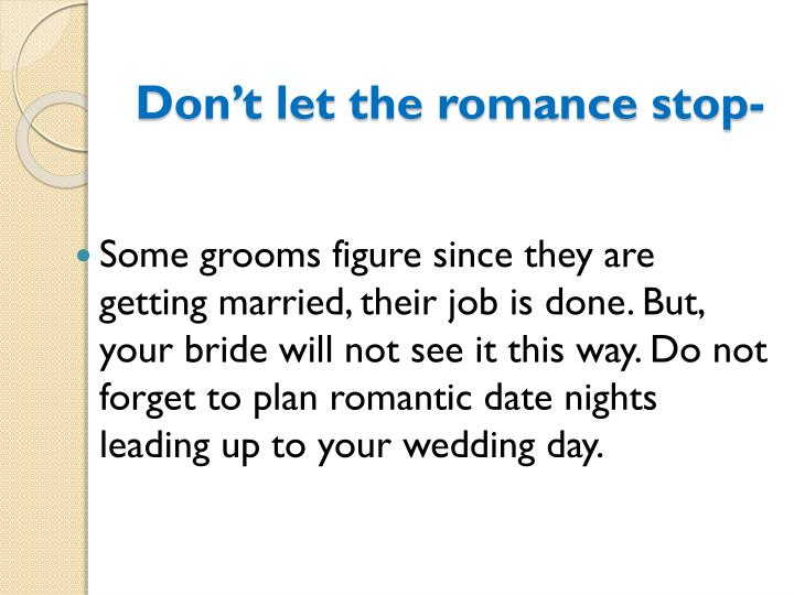 Don't let the romance stop-