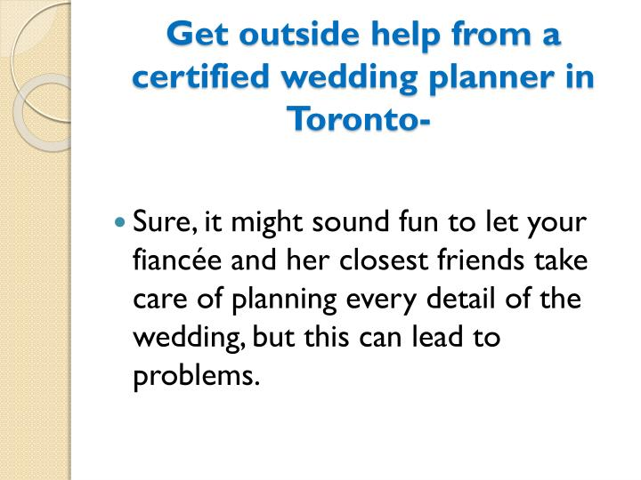 Get outside help from a certified wedding planner in Toronto-
