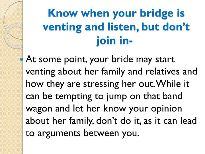 Know when your bridge is venting and listen, but don't join in-