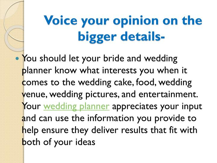Voice your opinion on the bigger details-